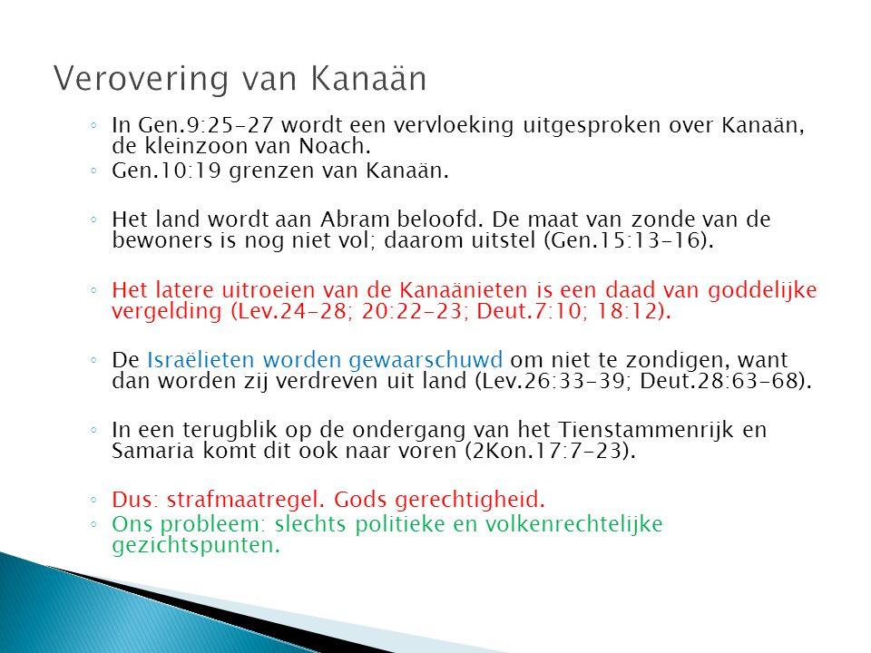 ◦ In Gen.9:25-27 wordt een vervloeking uitgesproken over Kanaän, de kleinzoon van Noach. ◦ Gen.10:19 grenzen van Kanaän. ◦ Het land wordt aan Abram be