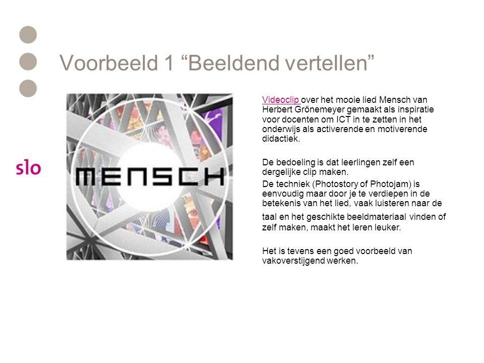 """Voorbeeld 1 """"Beeldend vertellen"""" Videoclip Videoclip over het mooie lied Mensch van Herbert Grönemeyer gemaakt als inspiratie voor docenten om ICT in"""