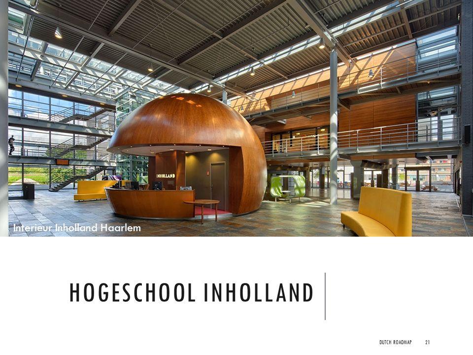 HOGESCHOOL INHOLLAND Interieur Inholland Haarlem DUTCH ROADMAP21