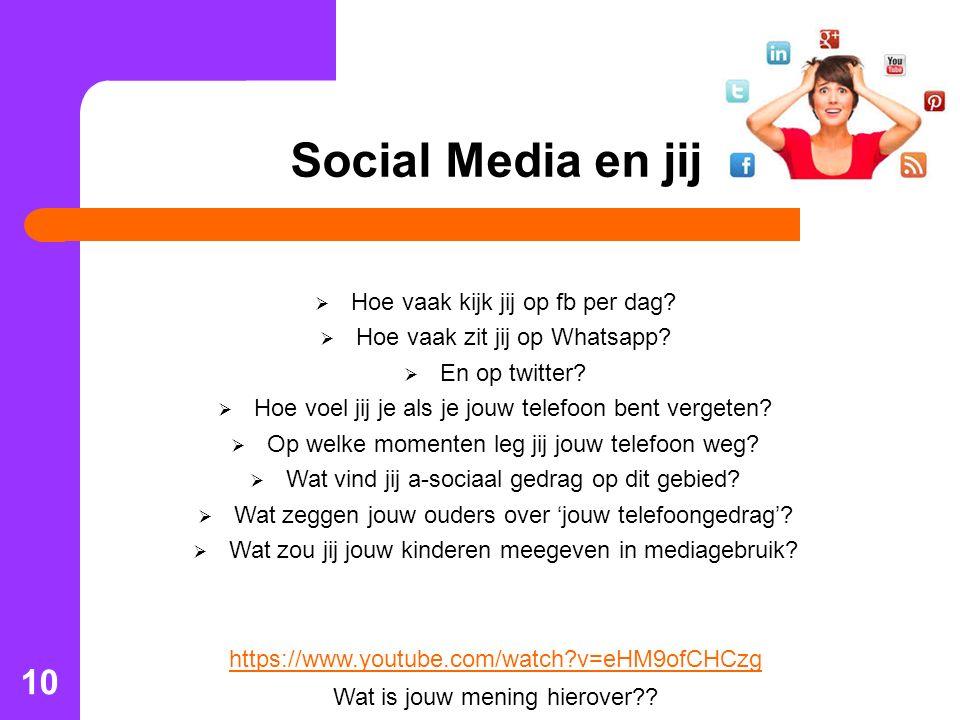 Social Media en jij  Hoe vaak kijk jij op fb per dag?  Hoe vaak zit jij op Whatsapp?  En op twitter?  Hoe voel jij je als je jouw telefoon bent ve