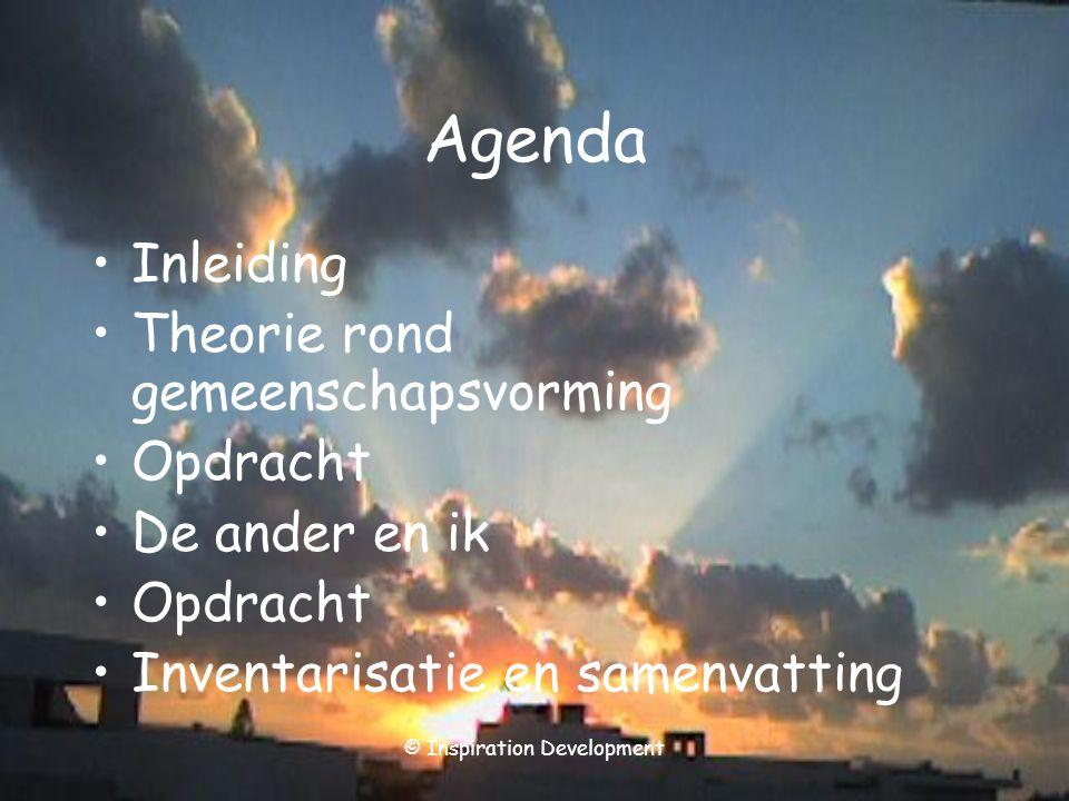 © Inspiration Development Agenda Inleiding Theorie rond gemeenschapsvorming Opdracht De ander en ik Opdracht Inventarisatie en samenvatting