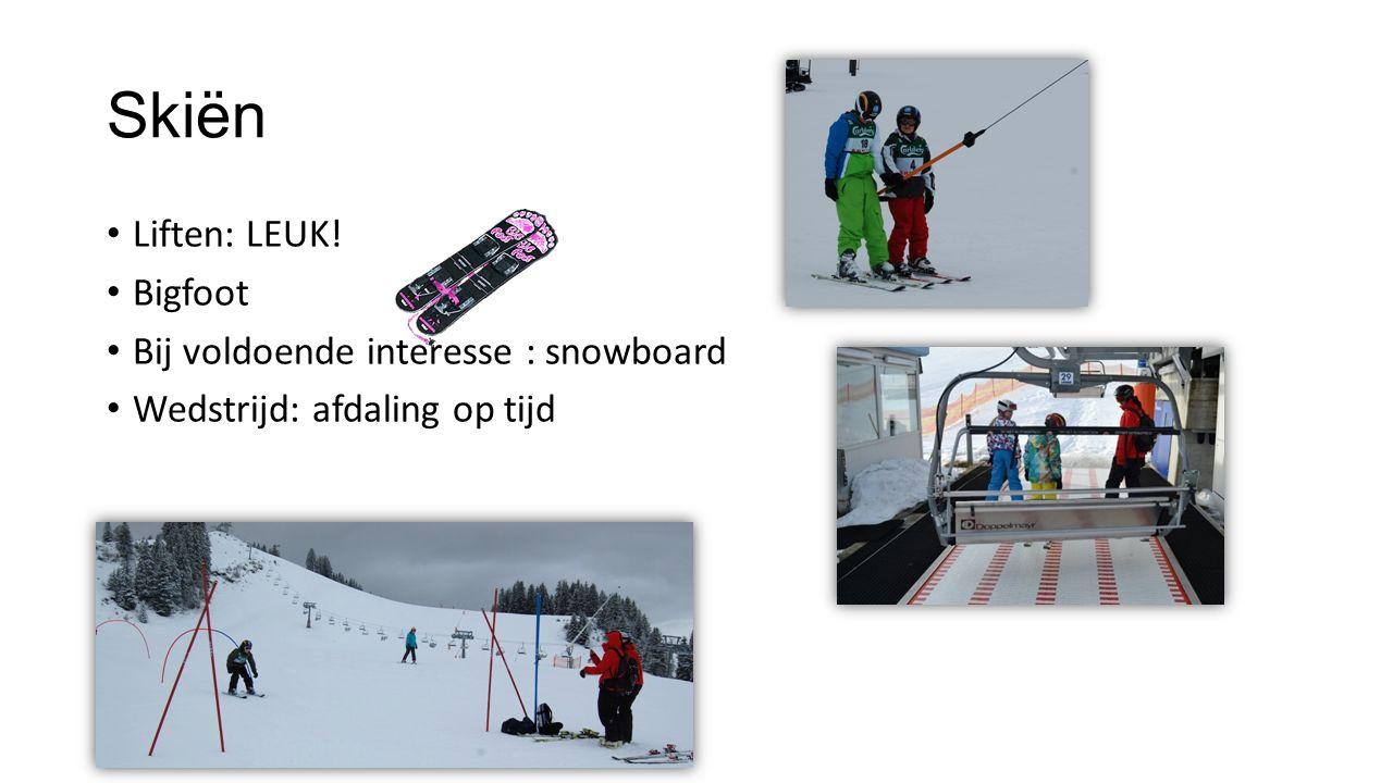 Skiën Liften: LEUK! Bigfoot Bij voldoende interesse : snowboard Wedstrijd: afdaling op tijd