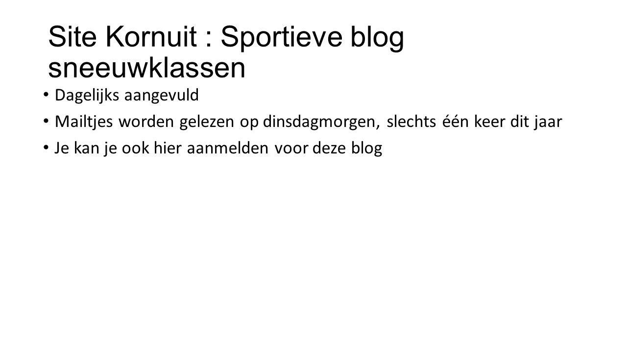 Site Kornuit : Sportieve blog sneeuwklassen Dagelijks aangevuld Mailtjes worden gelezen op dinsdagmorgen, slechts één keer dit jaar Je kan je ook hier