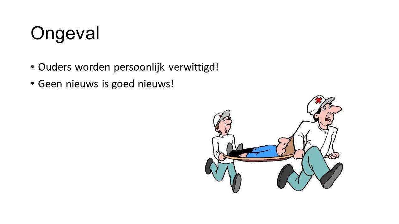 Ongeval Ouders worden persoonlijk verwittigd! Geen nieuws is goed nieuws!