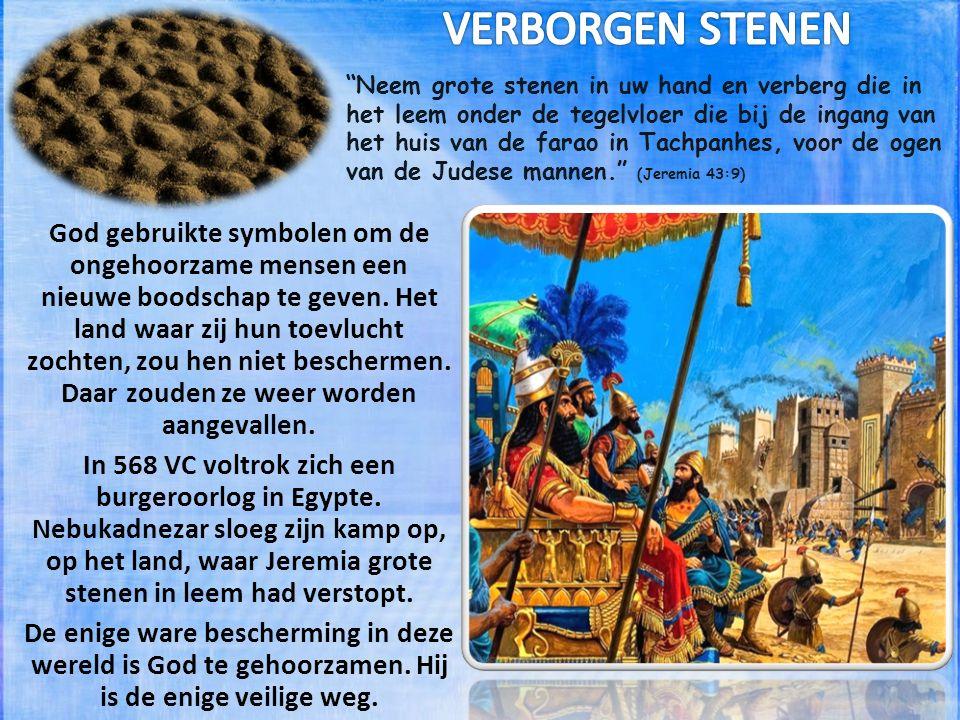 Neem grote stenen in uw hand en verberg die in het leem onder de tegelvloer die bij de ingang van het huis van de farao in Tachpanhes, voor de ogen van de Judese mannen. (Jeremia 43:9) God gebruikte symbolen om de ongehoorzame mensen een nieuwe boodschap te geven.