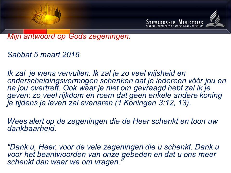Mijn antwoord op Gods zegeningen. Sabbat 5 maart 2016 Ik zal je wens vervullen.