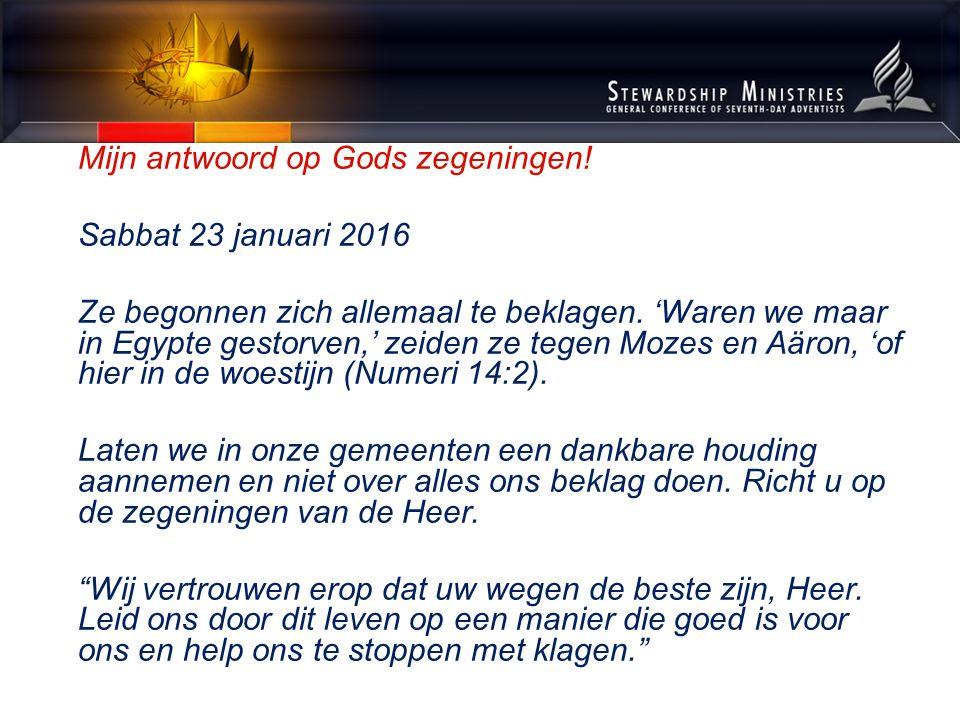 Mijn antwoord op Gods zegeningen. Sabbat 23 januari 2016 Ze begonnen zich allemaal te beklagen.