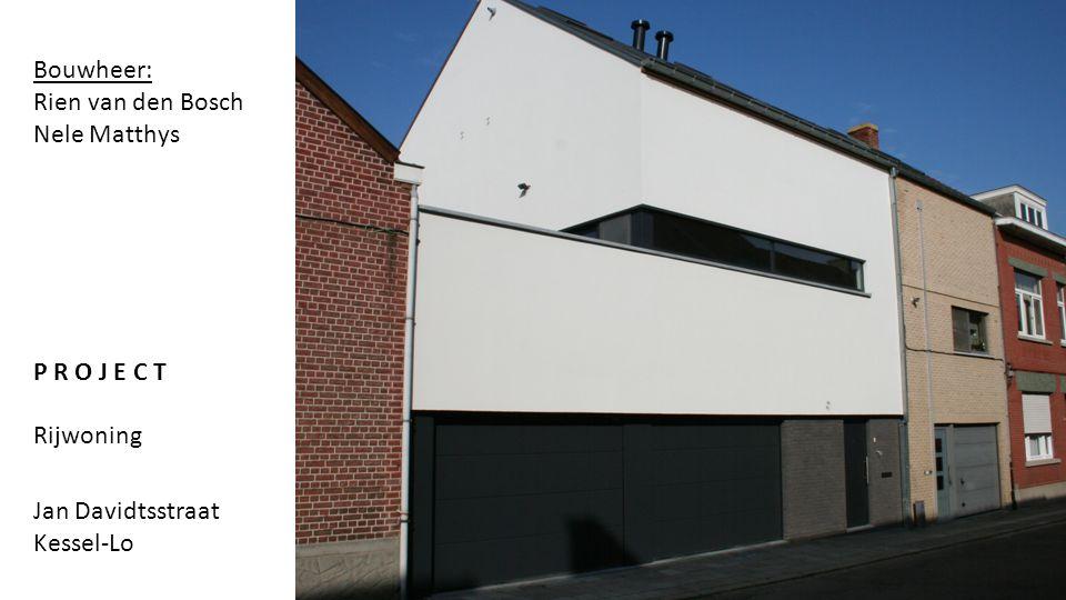 Jan Davidtsstraat Kessel-Lo P R O J E C T Rijwoning Bouwheer: Rien van den Bosch Nele Matthys