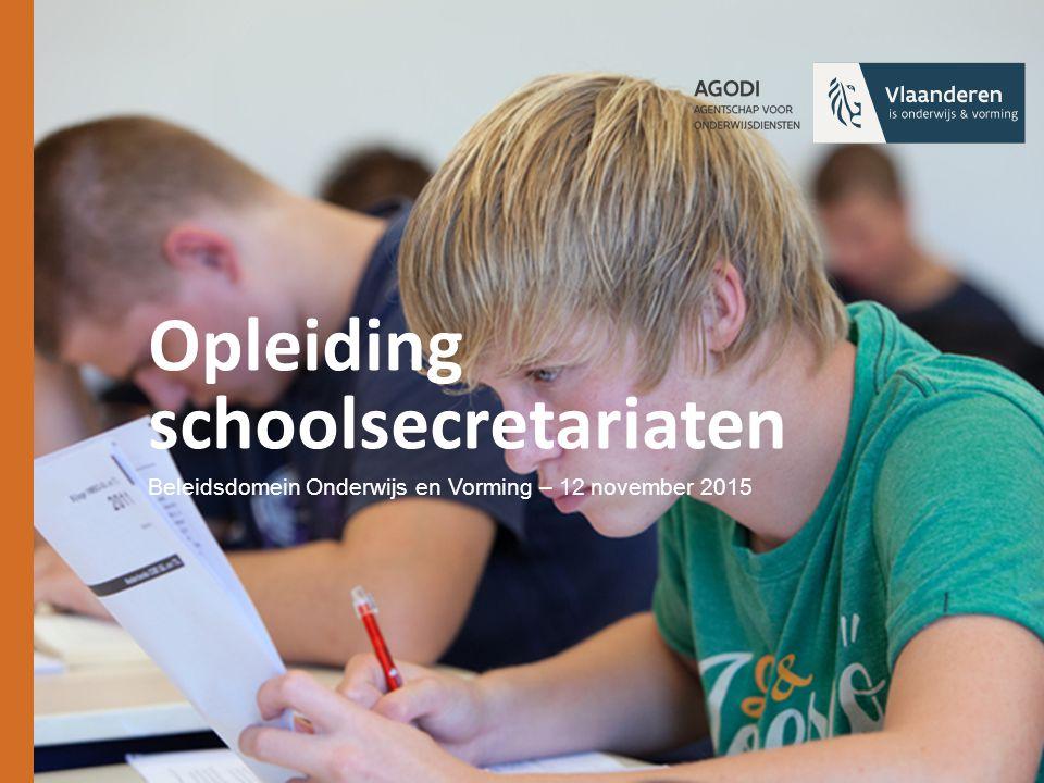 Opleiding schoolsecretariaten Beleidsdomein Onderwijs en Vorming – 12 november 2015