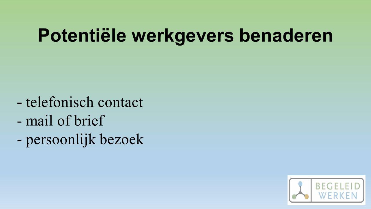 Potentiële werkgevers benaderen - telefonisch contact - mail of brief - persoonlijk bezoek