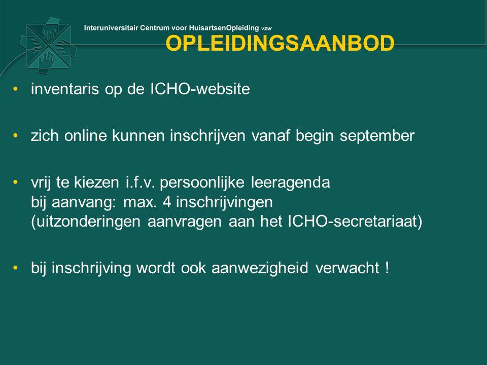 OPLEIDINGSAANBOD inventaris op de ICHO-website zich online kunnen inschrijven vanaf begin september vrij te kiezen i.f.v. persoonlijke leeragenda bij