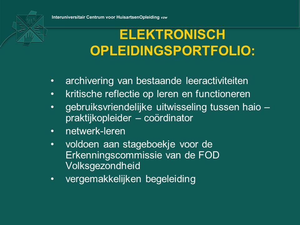 ELEKTRONISCH OPLEIDINGSPORTFOLIO: archivering van bestaande leeractiviteiten kritische reflectie op leren en functioneren gebruiksvriendelijke uitwiss