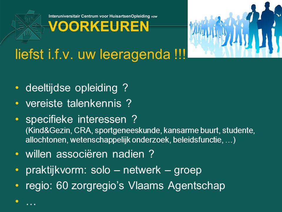 VOORKEUREN liefst i.f.v. uw leeragenda !!! deeltijdse opleiding ? vereiste talenkennis ? specifieke interessen ? (Kind&Gezin, CRA, sportgeneeskunde, k