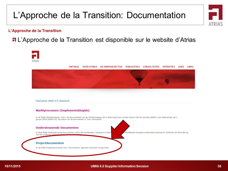 UMIG 6.0 Supplier Information Session 5818/11/2015 L'Approche de la Transition est disponible sur le website d'Atrias L'Approche de la Transition L'Ap