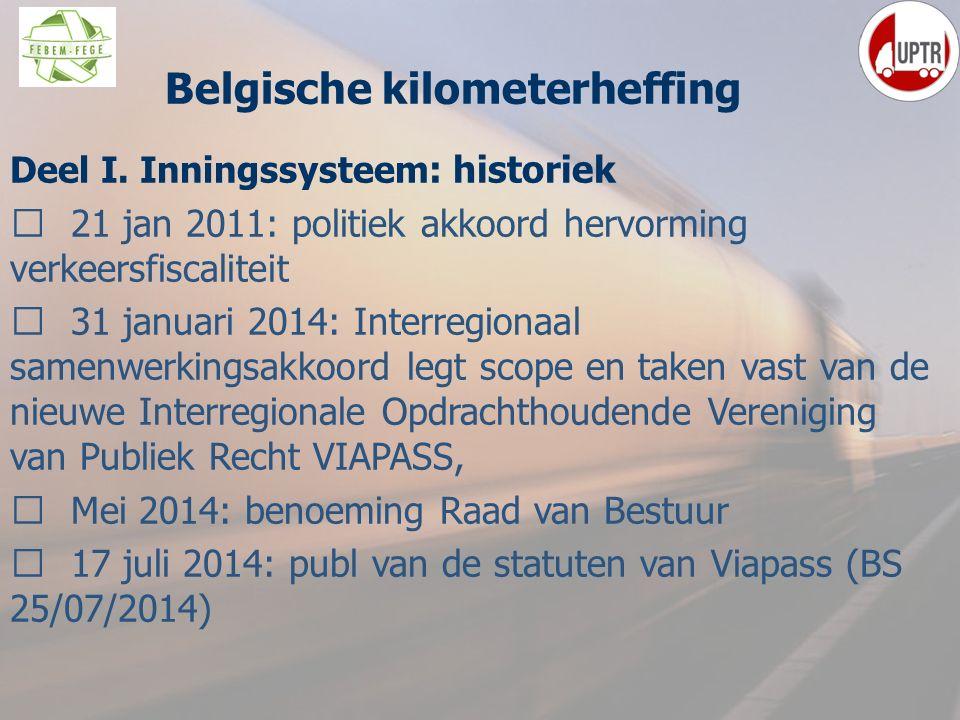 12 Deel I. Inningssysteem : historiek  21 jan 2011: politiek akkoord hervorming verkeersfiscaliteit  31 januari 2014: Interregionaal samenwerkingsak