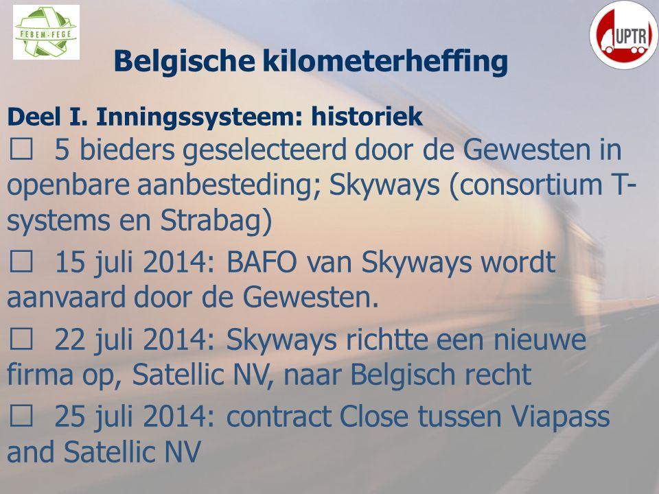13 Deel I. Inningssysteem : historiek  5 bieders geselecteerd door de Gewesten in openbare aanbesteding; Skyways (consortium T- systems en Strabag) 