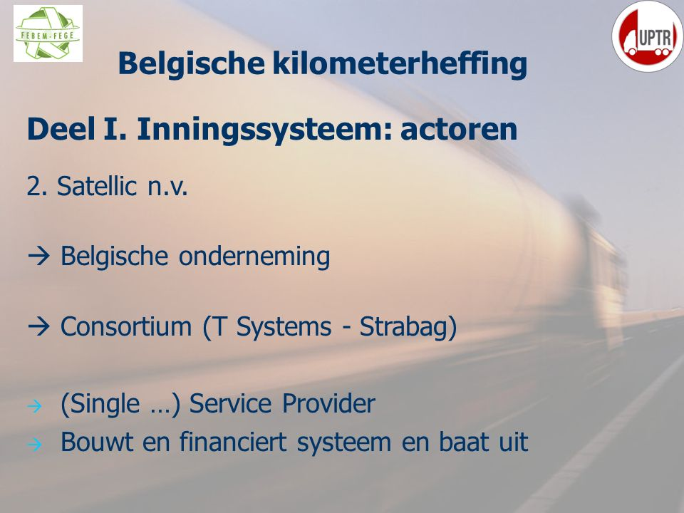 17 Deel I.Inningssysteem: actoren 2. Satellic n.v.