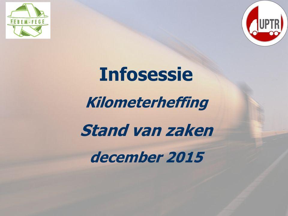 2 Infosessie Kilometerheffing Stand van zaken december 2015