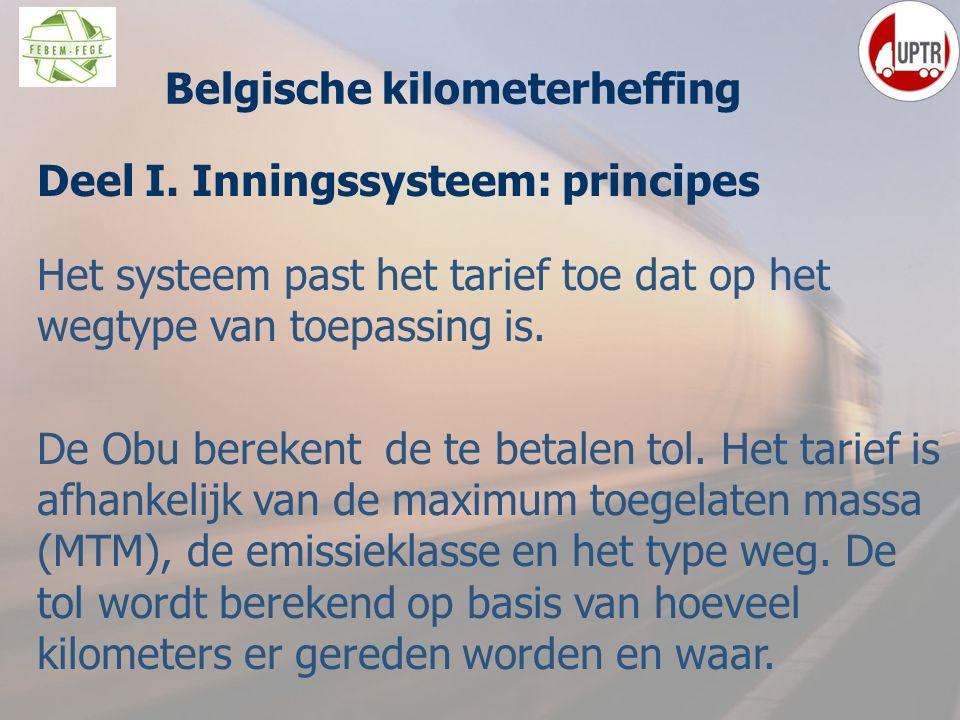21 Deel I. Inningssysteem: principes Het systeem past het tarief toe dat op het wegtype van toepassing is. De Obu berekent de te betalen tol. Het tari