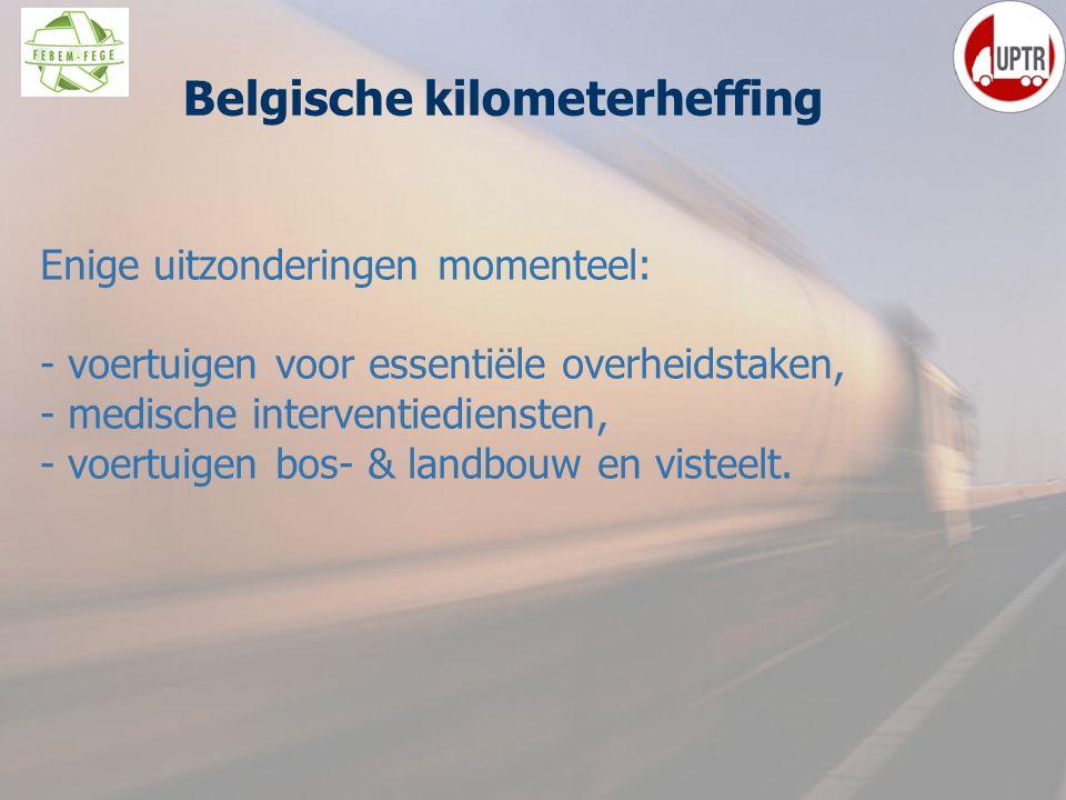 25 Belgische kilometerheffing Enige uitzonderingen momenteel: - voertuigen voor essentiële overheidstaken, - medische interventiediensten, - voertuige
