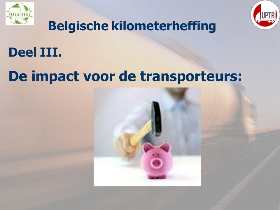 50 Deel III. De impact voor de transporteurs: M Belgische kilometerheffing