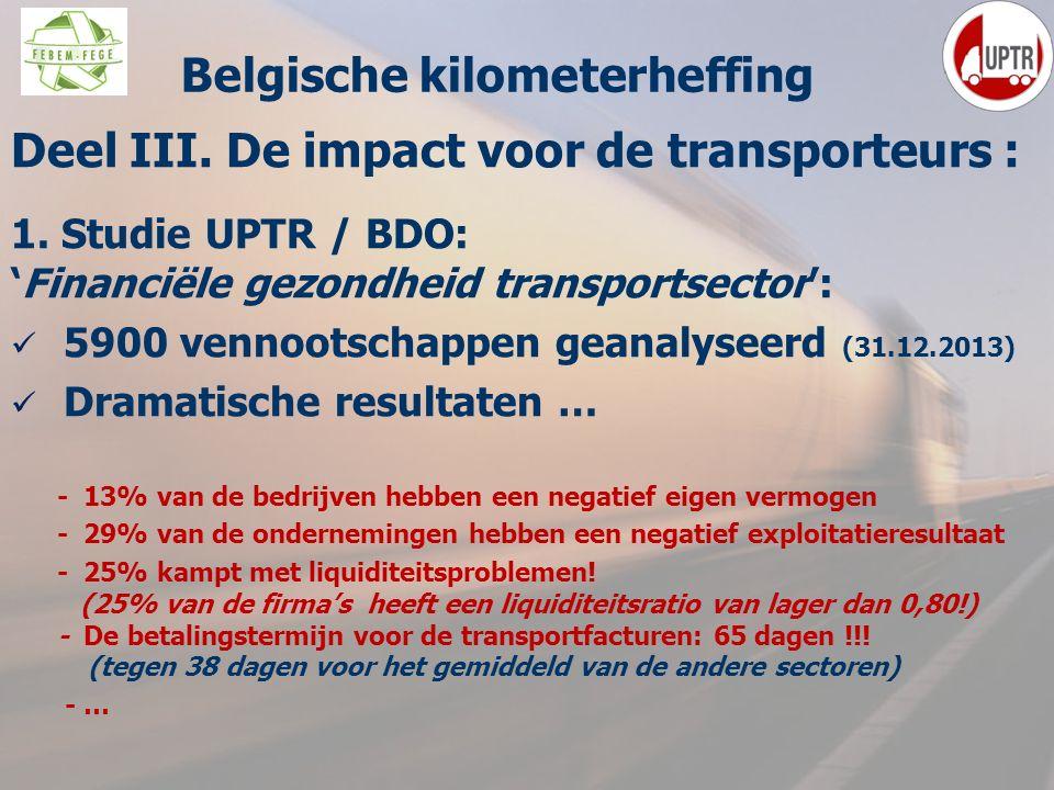 51 Deel III. De impact voor de transporteurs : 1. Studie UPTR / BDO: 'Financiële gezondheid transportsector': 5900 vennootschappen geanalyseerd (31.12
