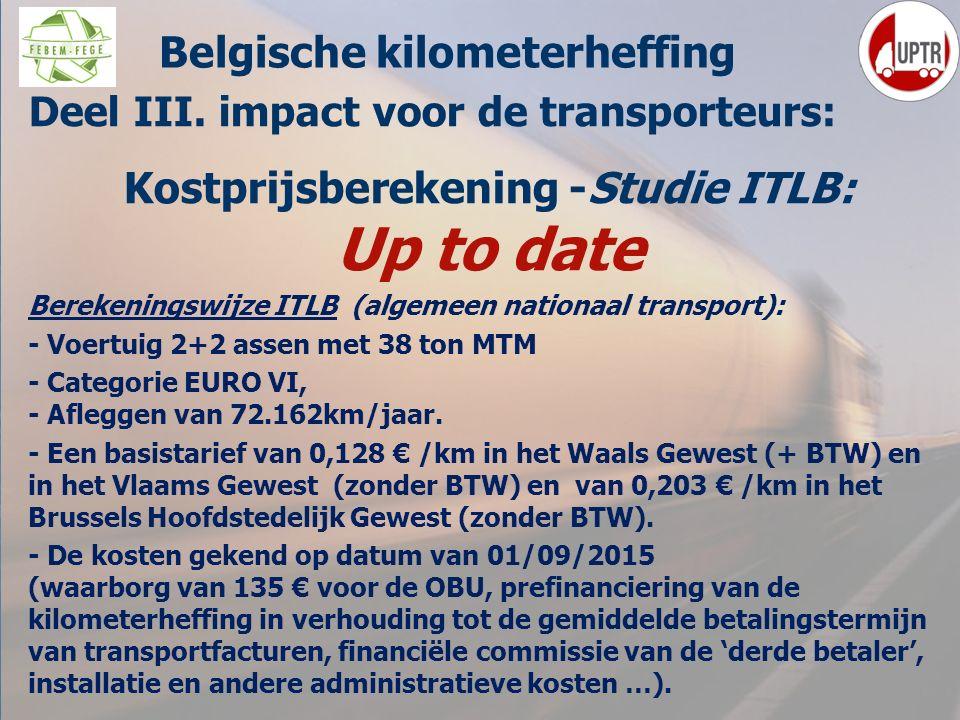 55 Deel III. impact voor de transporteurs: Kostprijsberekening -Studie ITLB: Up to date Berekeningswijze ITLB (algemeen nationaal transport): - Voertu