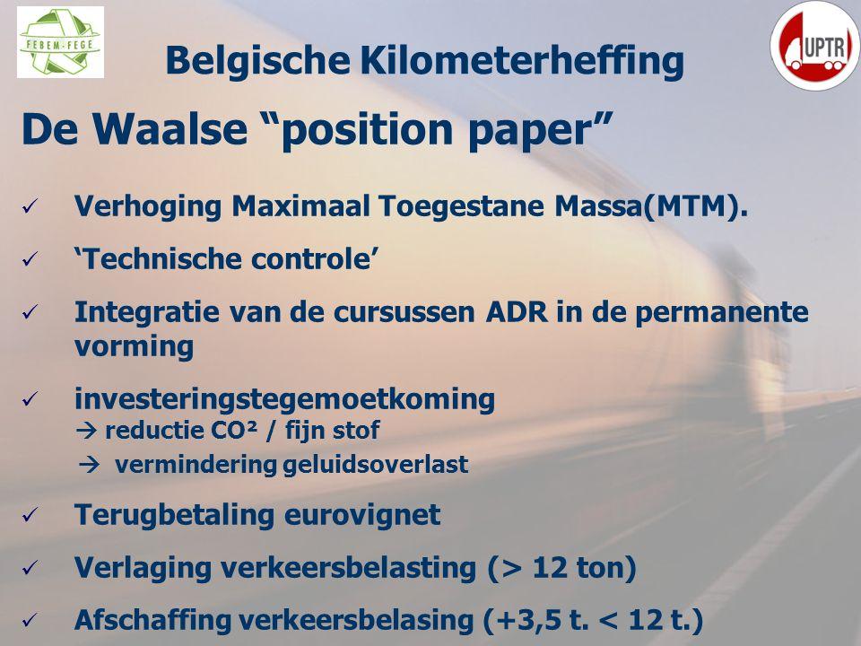 """66 De Waalse """"position paper"""" Verhoging Maximaal Toegestane Massa(MTM). 'Technische controle' Integratie van de cursussen ADR in de permanente vorming"""