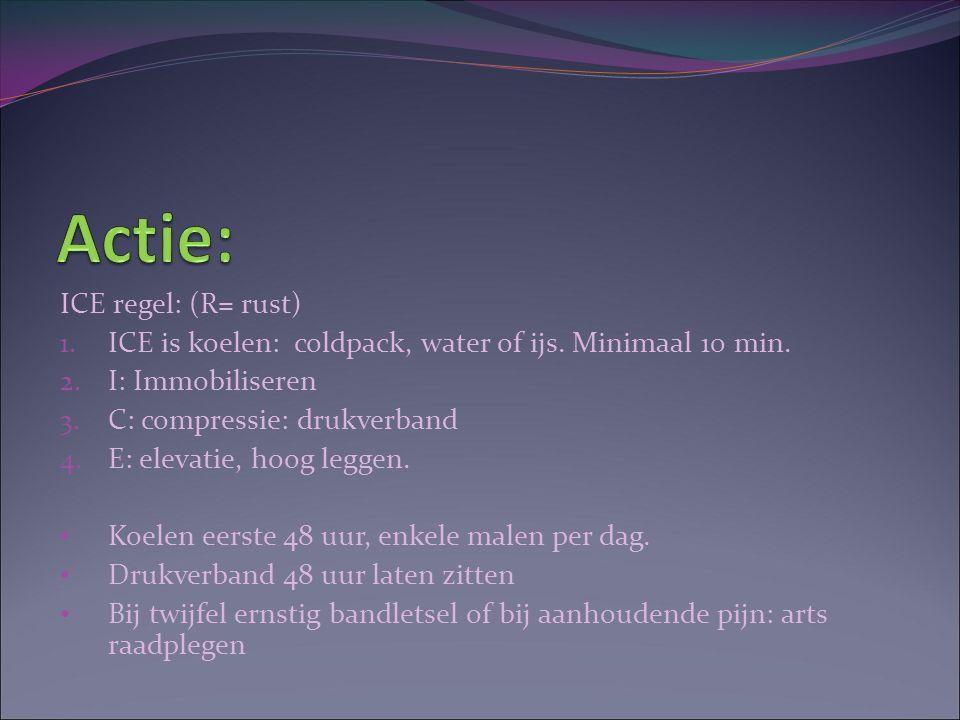 ICE regel: (R= rust) 1. ICE is koelen: coldpack, water of ijs. Minimaal 10 min. 2. I: Immobiliseren 3. C: compressie: drukverband 4. E: elevatie, hoog