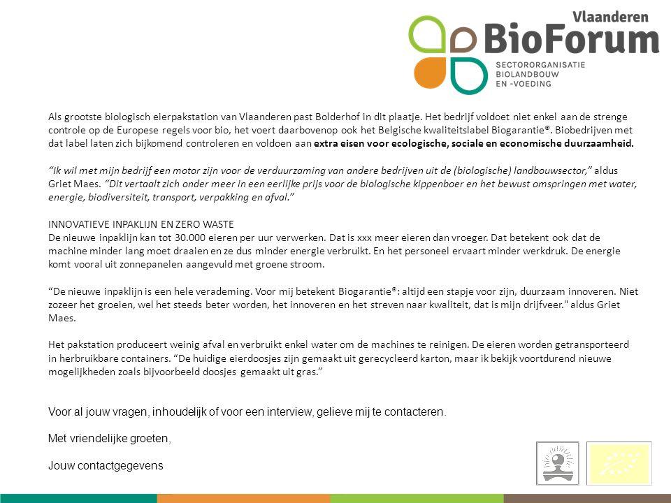 Als grootste biologisch eierpakstation van Vlaanderen past Bolderhof in dit plaatje.