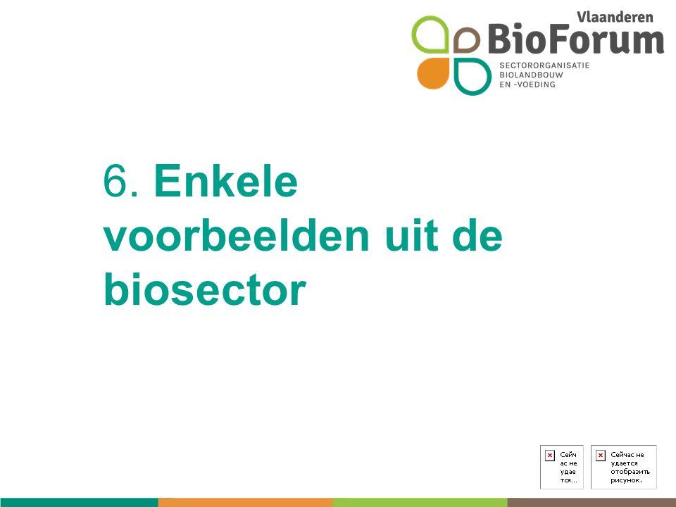 6. Enkele voorbeelden uit de biosector