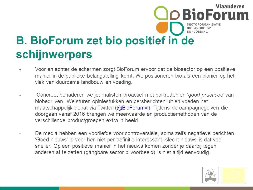 -Voor en achter de schermen zorgt BioForum ervoor dat de biosector op een positieve manier in de publieke belangstelling komt.