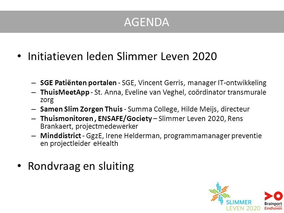 Initiatieven leden Slimmer Leven 2020 – SGE Patiënten portalen - SGE, Vincent Gerris, manager IT-ontwikkeling – ThuisMeetApp - St. Anna, Eveline van V