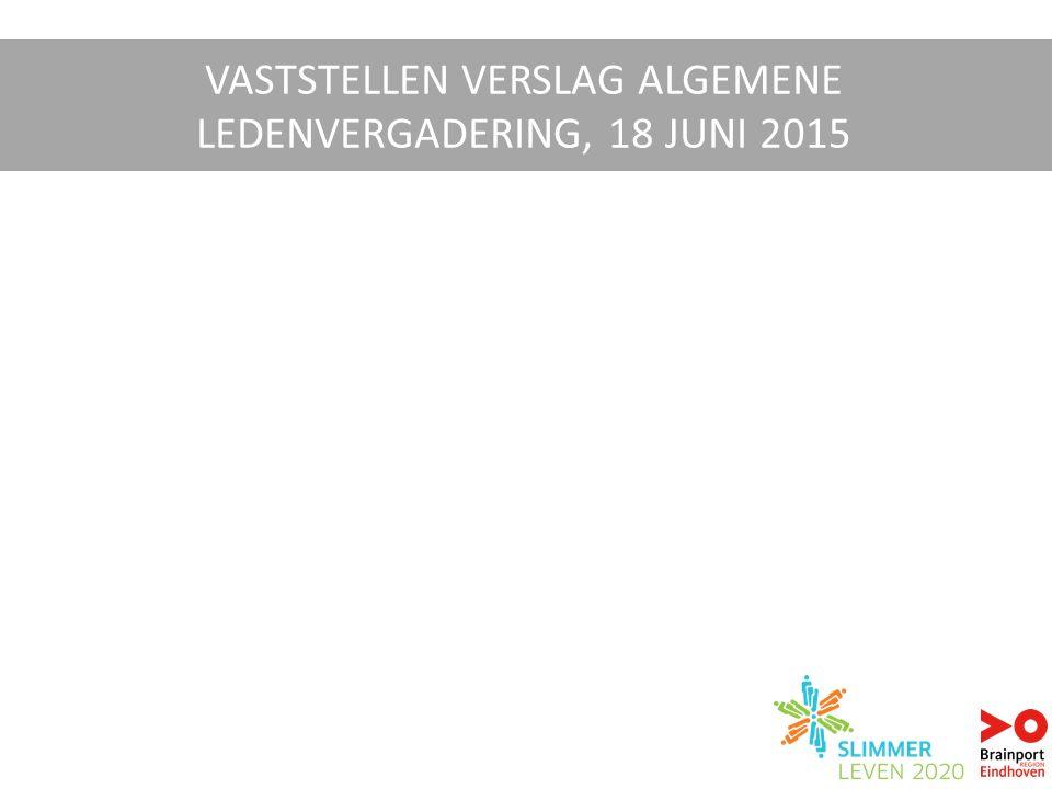 VASTSTELLEN VERSLAG ALGEMENE LEDENVERGADERING, 18 JUNI 2015