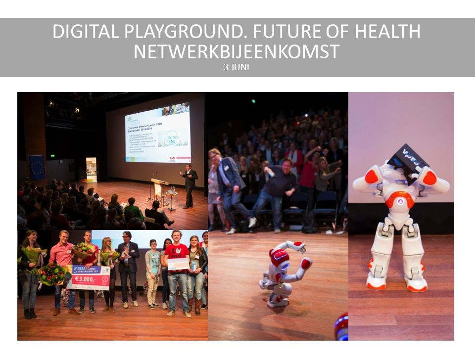 DIGITAL PLAYGROUND. FUTURE OF HEALTH NETWERKBIJEENKOMST 3 JUNI