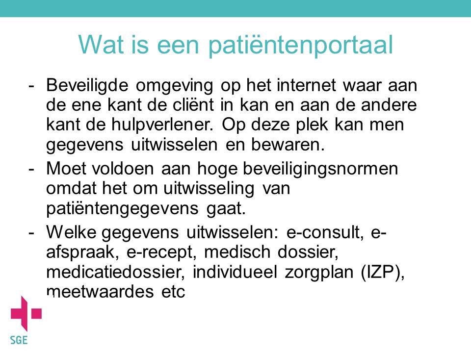 Wat is een patiëntenportaal -Beveiligde omgeving op het internet waar aan de ene kant de cliënt in kan en aan de andere kant de hulpverlener. Op deze