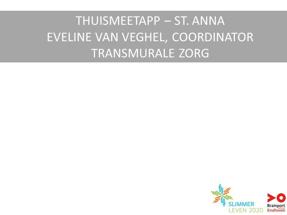 THUISMEETAPP – ST. ANNA EVELINE VAN VEGHEL, COORDINATOR TRANSMURALE ZORG