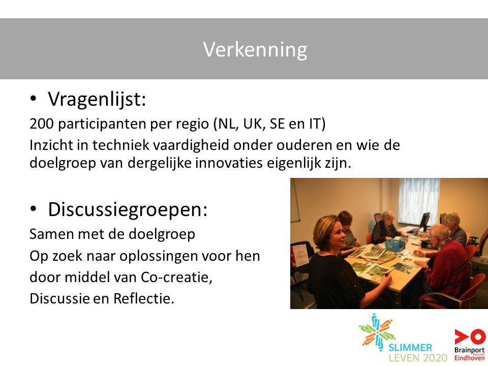 Vragenlijst: 200 participanten per regio (NL, UK, SE en IT) Inzicht in techniek vaardigheid onder ouderen en wie de doelgroep van dergelijke innovaties eigenlijk zijn.
