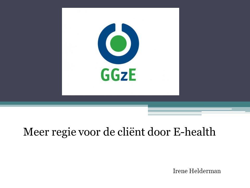 Meer regie voor de cliënt door E-health Irene Helderman