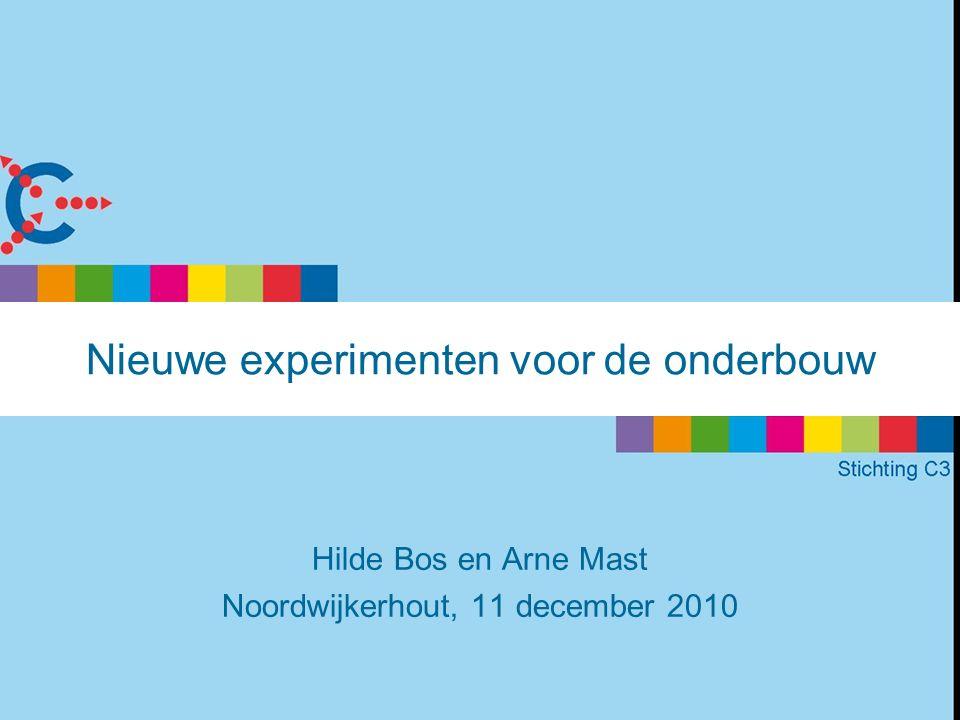 Nieuwe experimenten voor de onderbouw Hilde Bos en Arne Mast Noordwijkerhout, 11 december 2010