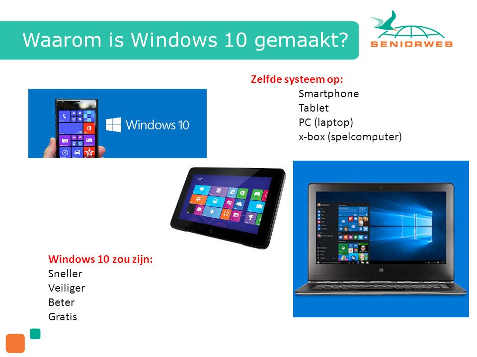Waarom is Windows 10 gemaakt.