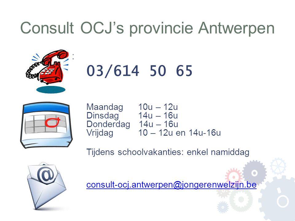 Consult OCJ's provincie Antwerpen : 03/614 50 65 Maandag 10u – 12u Dinsdag 14u – 16u Donderdag 14u – 16u Vrijdag 10 – 12u en 14u-16u Tijdens schoolvak