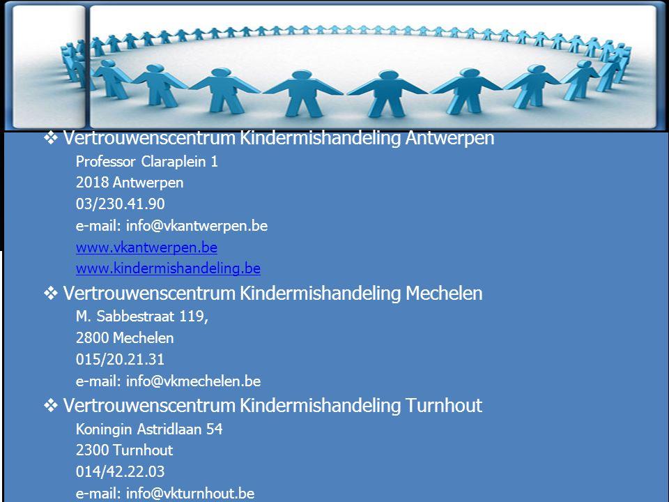 ZINLOOS GEWELD  Vertrouwenscentrum Kindermishandeling Antwerpen Professor Claraplein 1 2018 Antwerpen 03/230.41.90 e-mail: info@vkantwerpen.be www.vk