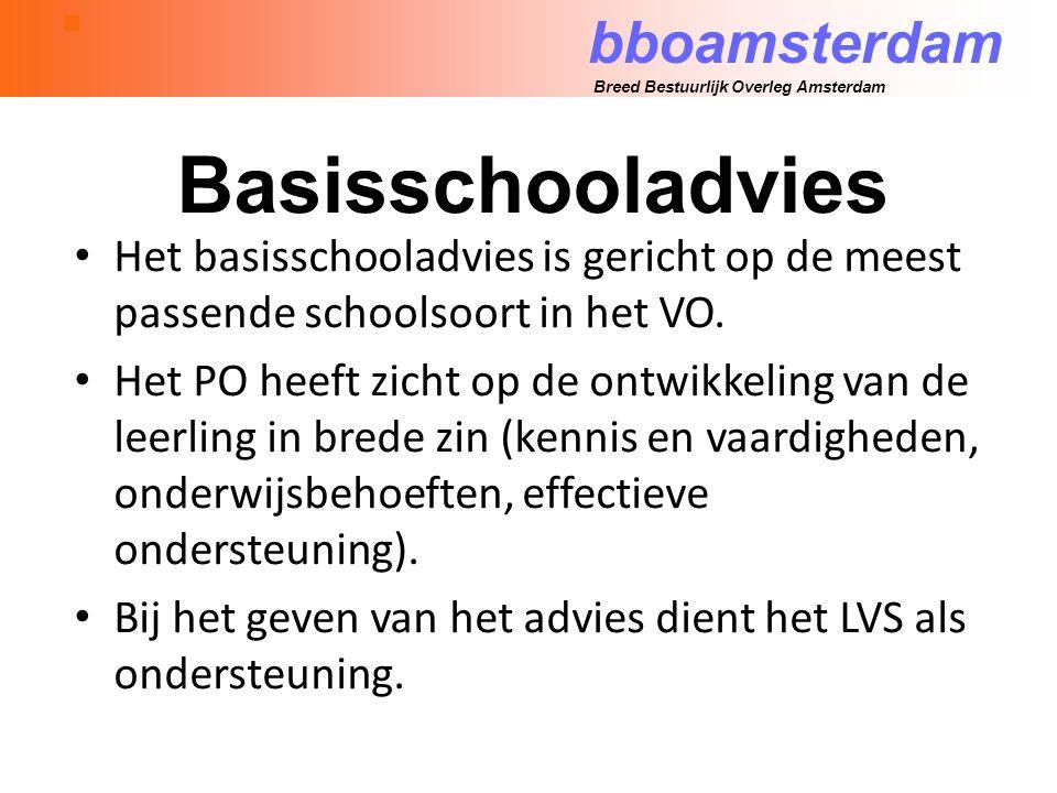 bboamsterdam Breed Bestuurlijk Overleg Amsterdam Basisschooladvies Het basisschooladvies is gericht op de meest passende schoolsoort in het VO.