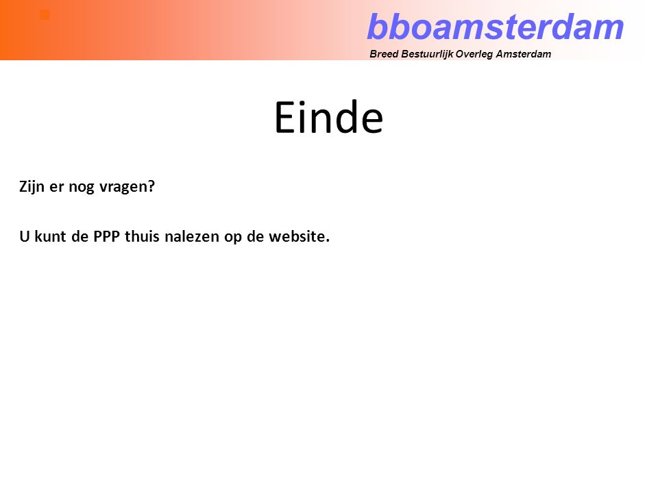 bboamsterdam Breed Bestuurlijk Overleg Amsterdam Einde Zijn er nog vragen.
