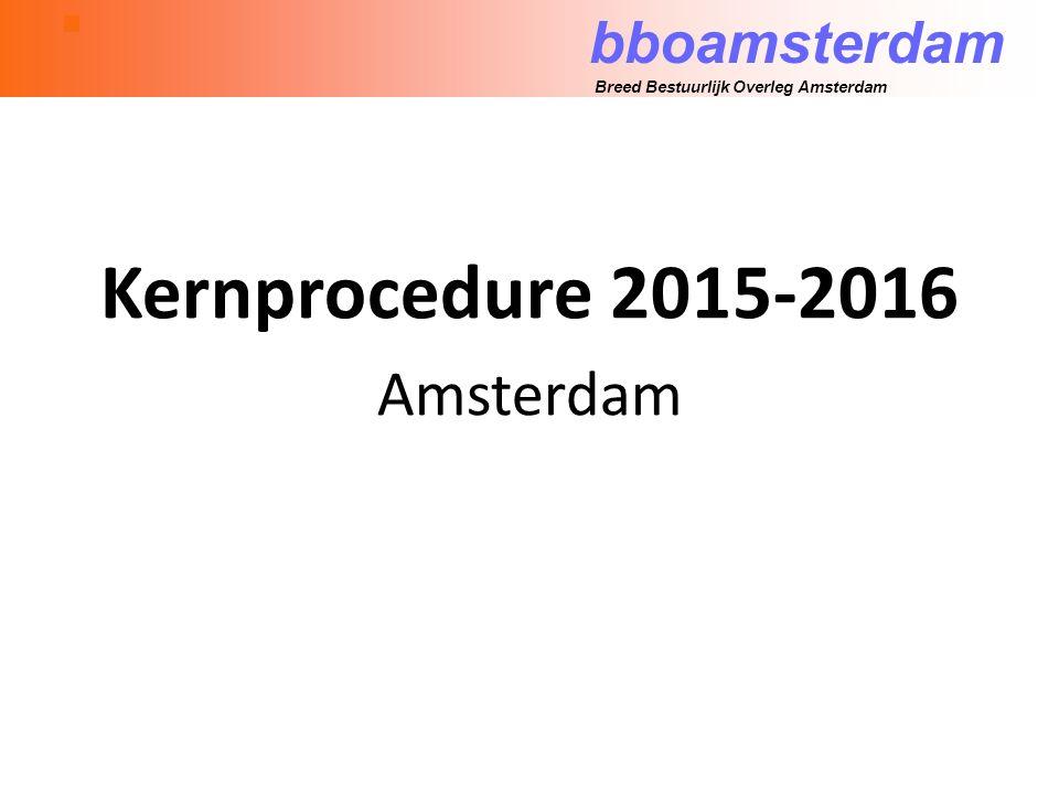 bboamsterdam Breed Bestuurlijk Overleg Amsterdam Kernprocedure 2015-2016 Amsterdam