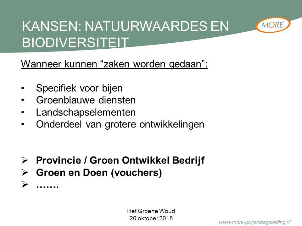KANSEN: NATUURWAARDES EN BIODIVERSITEIT Wanneer kunnen zaken worden gedaan : Specifiek voor bijen Groenblauwe diensten Landschapselementen Onderdeel van grotere ontwikkelingen  Provincie / Groen Ontwikkel Bedrijf  Groen en Doen (vouchers)  …….