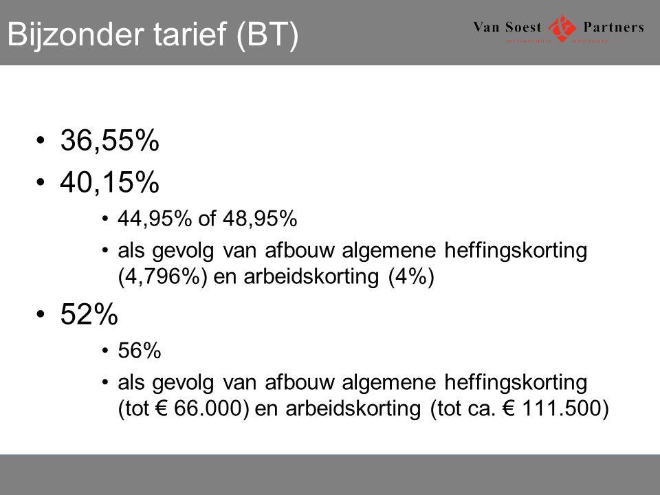 Bijzonder tarief (BT) 36,55% 40,15% 44,95% of 48,95% als gevolg van afbouw algemene heffingskorting (4,796%) en arbeidskorting (4%) 52% 56% als gevolg van afbouw algemene heffingskorting (tot € 66.000) en arbeidskorting (tot ca.