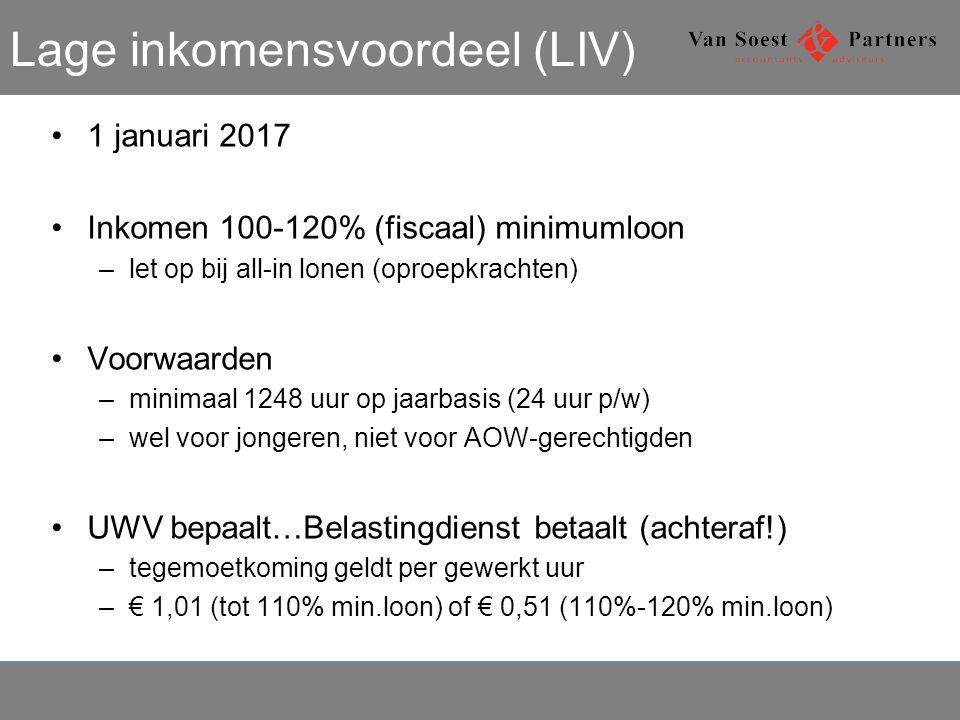 Lage inkomensvoordeel (LIV) 1 januari 2017 Inkomen 100-120% (fiscaal) minimumloon –let op bij all-in lonen (oproepkrachten) Voorwaarden –minimaal 1248 uur op jaarbasis (24 uur p/w) –wel voor jongeren, niet voor AOW-gerechtigden UWV bepaalt…Belastingdienst betaalt (achteraf!) –tegemoetkoming geldt per gewerkt uur –€ 1,01 (tot 110% min.loon) of € 0,51 (110%-120% min.loon)