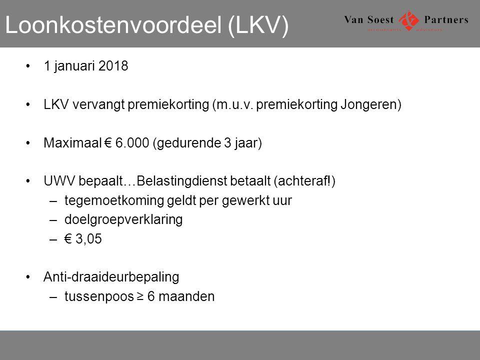 Loonkostenvoordeel (LKV) 1 januari 2018 LKV vervangt premiekorting (m.u.v.
